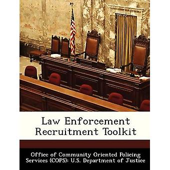Law Enforcement Recruitment Toolkit by Office of Community Oriented Policing Se