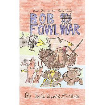 Bob et le livre de guerre Fowl celui dans la série de volailles par Hubble & Miles