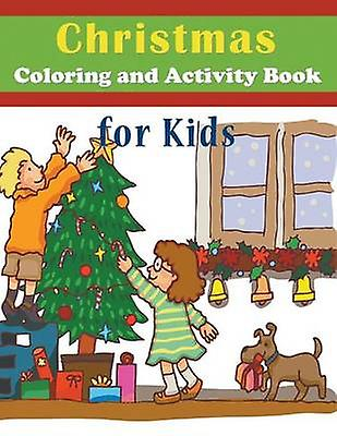 Christmas Coloring and Activity Book for Kids by Enterprises & Mojo