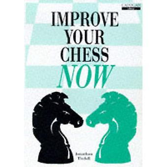 Improve Your Chess Now by Tisdall & Jonathan