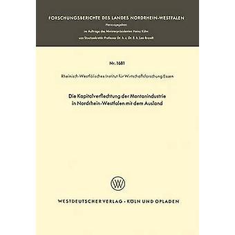 Die Kapitalverflechtung der Montanindustrie in NordrheinWestfalen mit dem Ausland par RheinischWestfalisches Institut Fur Wir