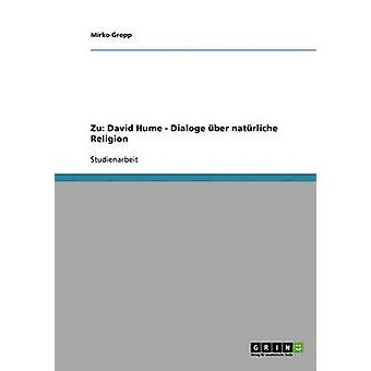 David Hume Dialoge ber natrliche Religion by Gropp & Mirko