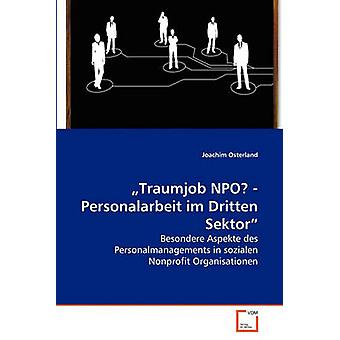 Traumjob NPO  Personalarbeit im Dritten Sektor by Osterland & Joachim
