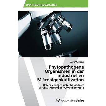 Phytopathogene Organismen によるデア・ Industriellen Mikroalgenkultivation による Wernecke アンナ