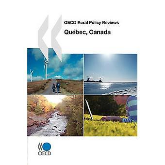OECD Rural Policy Reviews OECD Rural Policy Reviews Qubec Canada 2010 by OECD Publishing