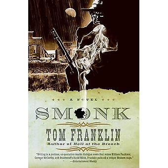 Smonk - Or Widow Town by Tom Franklin - 9780061142772 Book