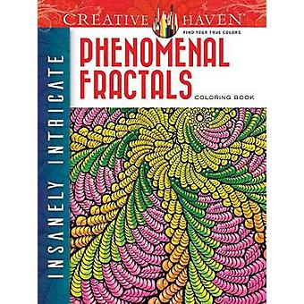Creative Haven Insanely Intricate Phenomenal Fractals Coloring Book b