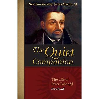 The Quiet Companion - The Life of Peter Faber - S. J. by Mary Purcell