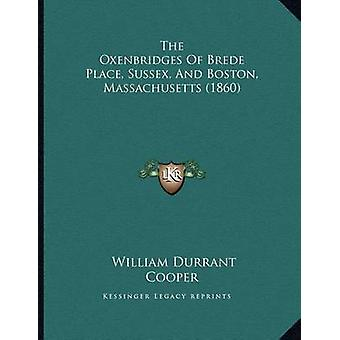 The Oxenbridges of Brede Place - Sussex - and Boston - Massachusetts