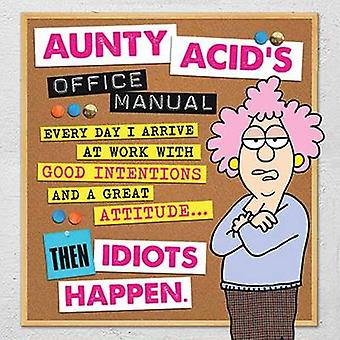 Aunty Acid's Office Manual by Ged Backland - 9781423639688 Book