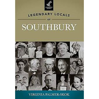Legendary Locals of Southbury by Virginia Palmer-Skok - 9781467100687
