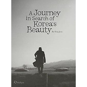 A Journey in Search of Korea's Beauty by Bae Yong Joon - 978156591307
