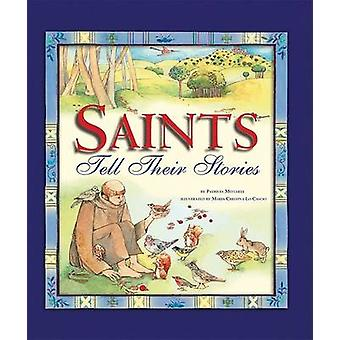 Saints Tell Their Stories by Patricia Mitchell - Maria Cristina Lo Ca