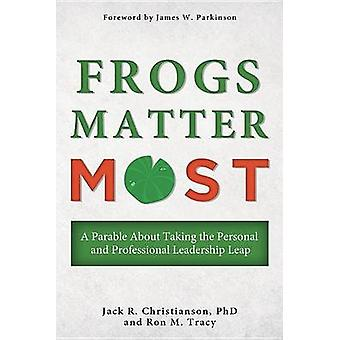 Frogs Matter Most - A Parable about Taking the Personal and Profession