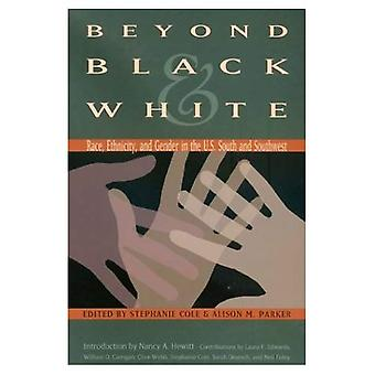 Beyond Black and White: Race, Ethnicity, and Gender in the U. S. South and Southwest