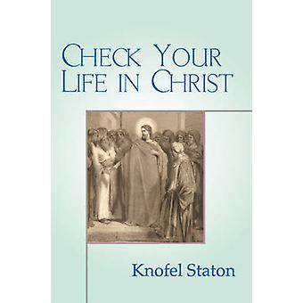 Check Your Life in Christ by Staton & Knofel
