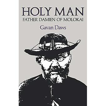 Holy Man - Father Damien of Molokai by Gavan Daws - 9780824809201 Book