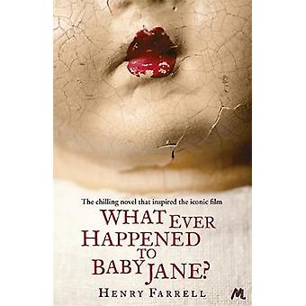 What Ever Happened to Baby Jane by Henry Farrell