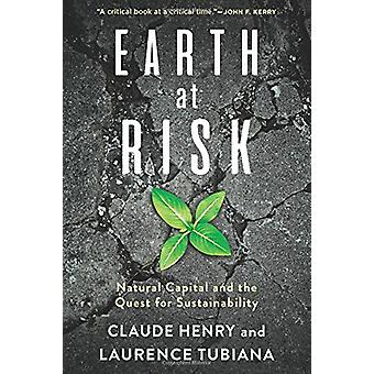 Earth at Risk - Natural Capital and the Quest for Sustainability by Cl