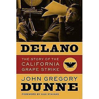 Delano - historien om California drue Strike John Gregory Dunn