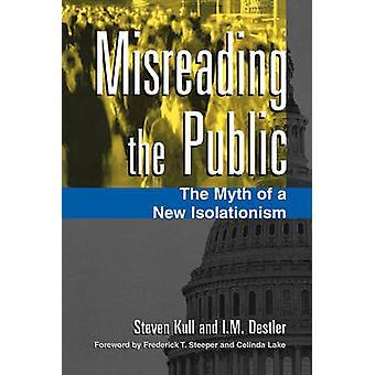 Erreur de lecture au Public - le mythe d'un nouvel isolationnisme par Steven Kull