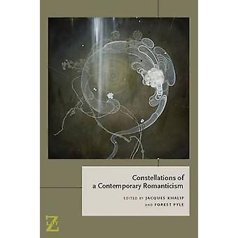 Constellations of a Contemporary Romanticism by Jacques Khalip - Fore