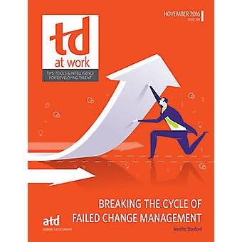 Breaking the Cycle of Failed Change Management by Jen Stanford - 9781