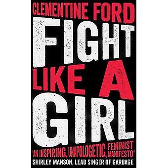 Slåss som en flicka av kampen som en flicka - 9781786073631 bok