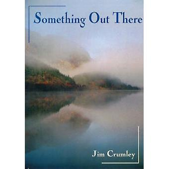 Something Out There by Jim Crumley - 9781870325042 Book