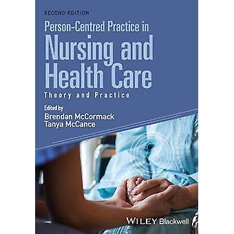 Centrée sur la personne de pratique en soins infirmiers et de soins de santé - théorie et privent