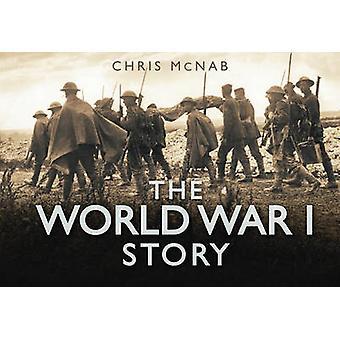Het verhaal van de Wereldoorlog 1 door Chris McNab - 9780752462035 boek
