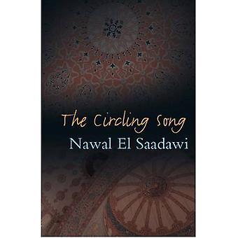 The Circling Song by Nawal el Saadawi - Fedwa Malti-Douglas - 9781848