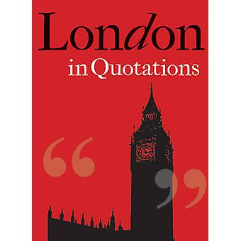 London in Quotations by Jaqueline Mitchell - 9781851244010 Book