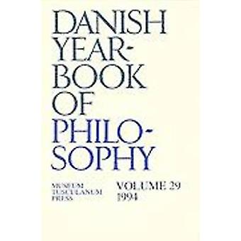 Danish Yearbook of Philosophy - v. 29 by Finn Collin - Uffe Juul Jense