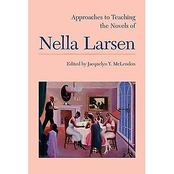 Approaches to Teaching the Novels of Nella Larsen by Jacquelyn Y. McL