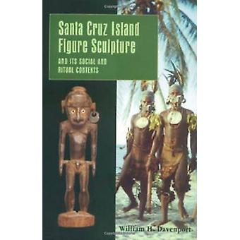 Santa Cruz Island Figure Sculpture and Its Social and Ritual Contexts