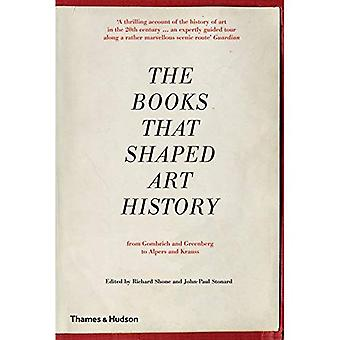 The Books That Shaped Art History: From Gombrich and Greenberg to Alpers and Krauss (Paperback)