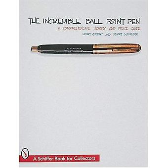 The Incredible Ball Point Pen: A Comprehensive History and Price Guide (Schiffer Book for Collectors)