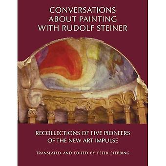 Conversations About Painting with Rudolf Steiner: Recollections of Five Pioneers of the New Art Impulse