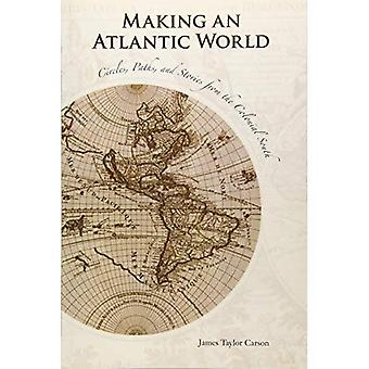 Making an Atlantic World: Circles, Paths, and Stories from the Colonial South