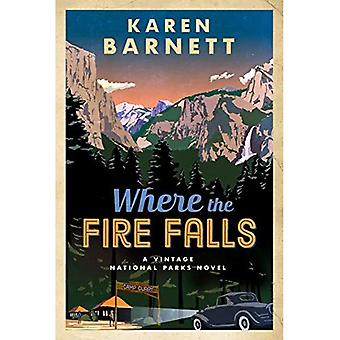 Where the Fire Falls (Vintage National Parks Novel Series)