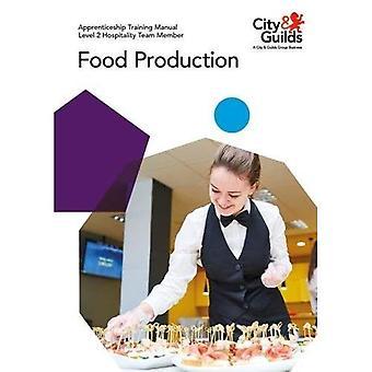 Level 2 Hospitality Team Member - Food Production: Apprenticeship Training Manual