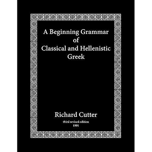 A Beginning Grammar of Classical and Hellenistic Greek