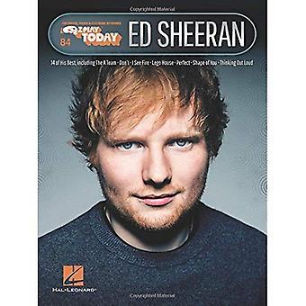 Ed Sheeran: E-Z Play Today� Volume 84
