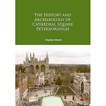 The History and Archaeology� of Cathedral Square Peterborough