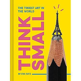 Denke klein - die kleinste Art in der Welt von Eva Katz - 9781452156965