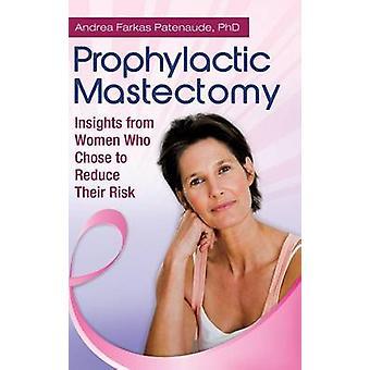 Insights de mastectomia profilática de mulheres que optaram por reduzir o seu risco por Patenaude & Andrea
