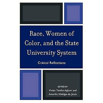 Race Women of Color and the State University System Critical Reflections by YenikaAgbaw & Vivian