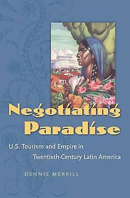 Negotiating Paradise by Merrill & Dennis
