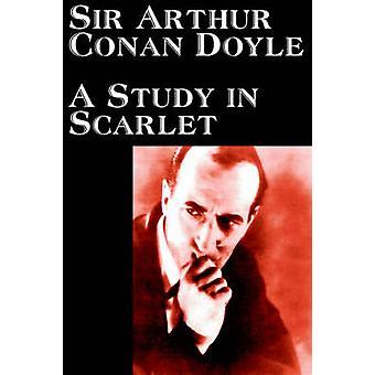 A Study in Scarlet by Arthur Conan Doyle Fiction Classics Mystery  Detective by Doyle & Arthur Conan